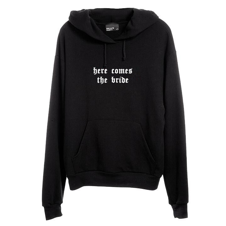 HERE COMES THE BRIDE [UNISEX HOODIE]