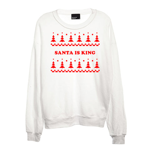 SANTA IS KING [UNISEX CREWNECK SWEATSHIRT]
