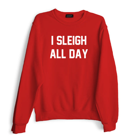 I SLEIGH ALL DAY