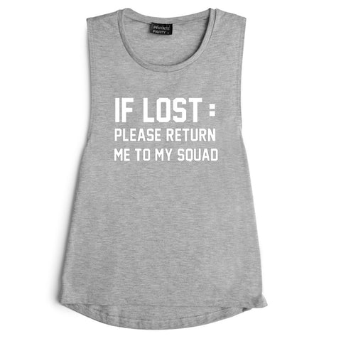 IF LOST: PLEASE RETURN ME TO MY SQUAD [MUSCLE TANK]