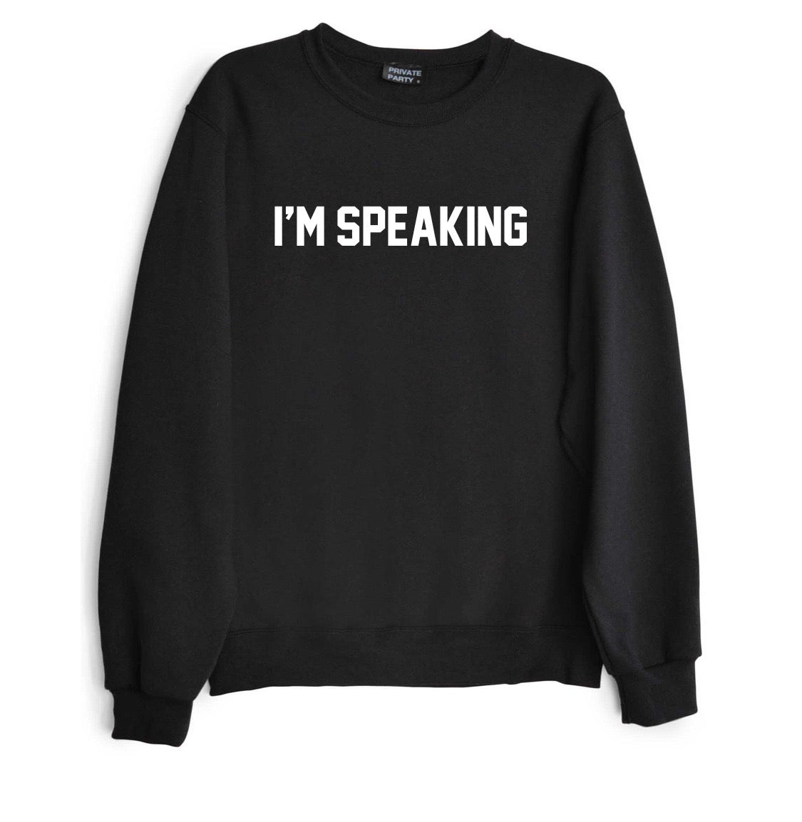 I'M SPEAKING [UNISEX CREWNECK SWEATSHIRT]