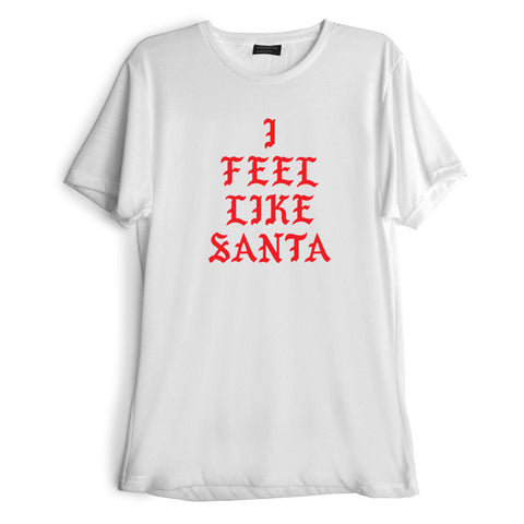 I FEEL LIKE SANTA [RED TEXT // TEE]