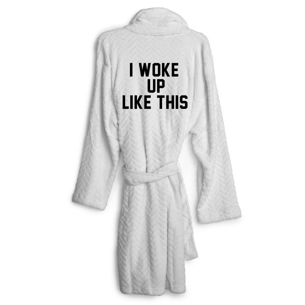 I WOKE UP LIKE THIS [EMBROIDERED ROBE]