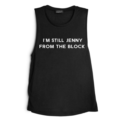 I'M STILL JENNY FROM THE BLOCK [MUSCLE TANK]