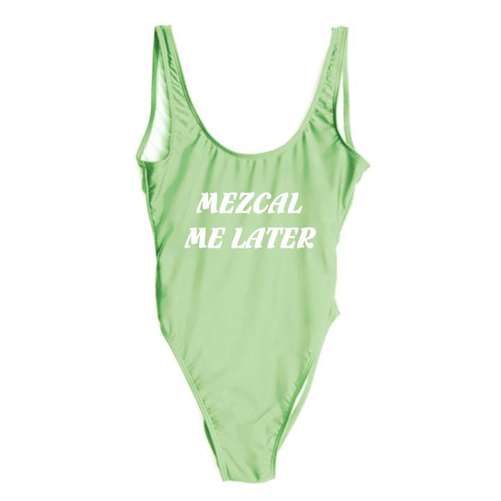 MEZCAL ME LATER [SWIMSUIT]