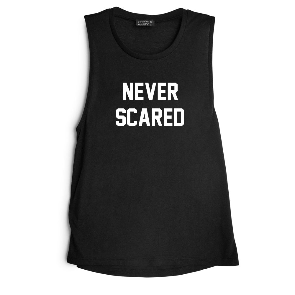 NEVER SCARED [MUSCLE TANK]