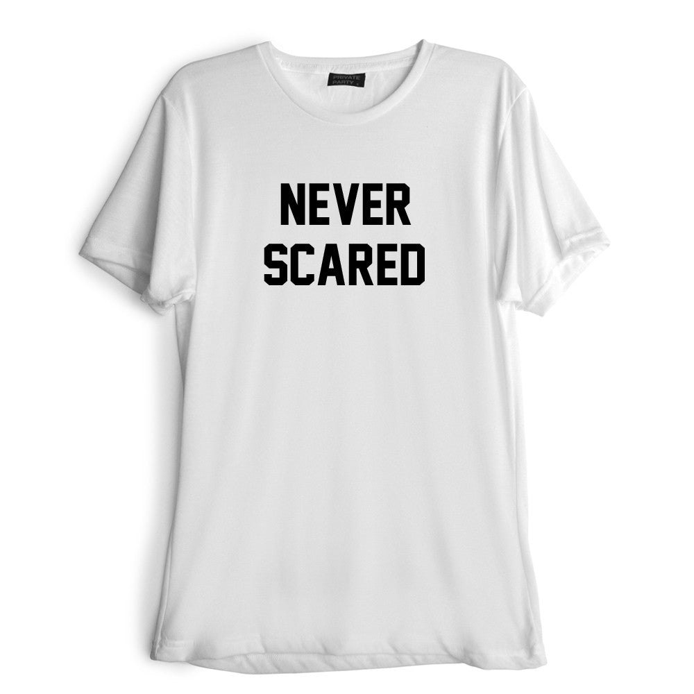 NEVER SCARED [TEE]