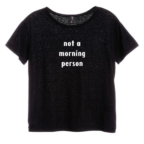 NOT A MORNING PERSON [DISTRESSED WOMEN'S 'BABY TEE']