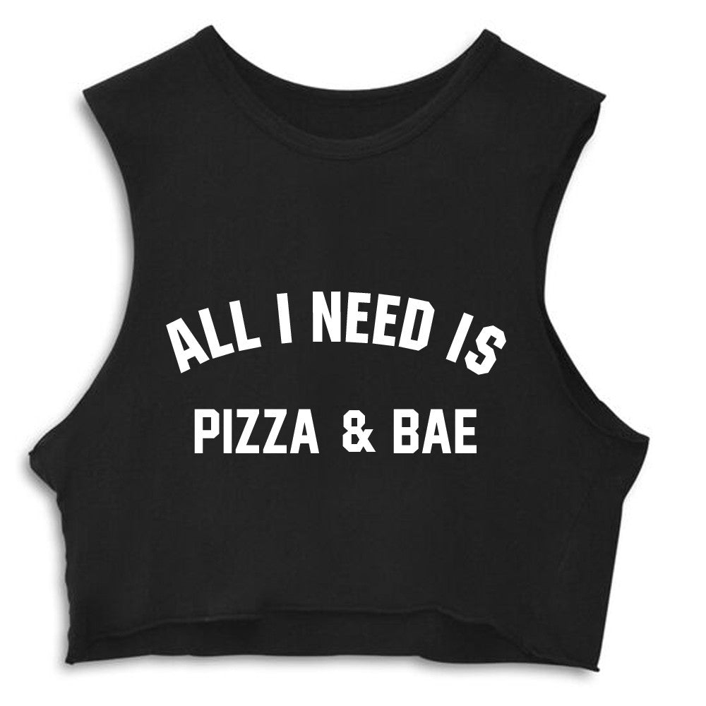 ALL I NEED IS PIZZA & BAE [CROP MUSCLE TANK]