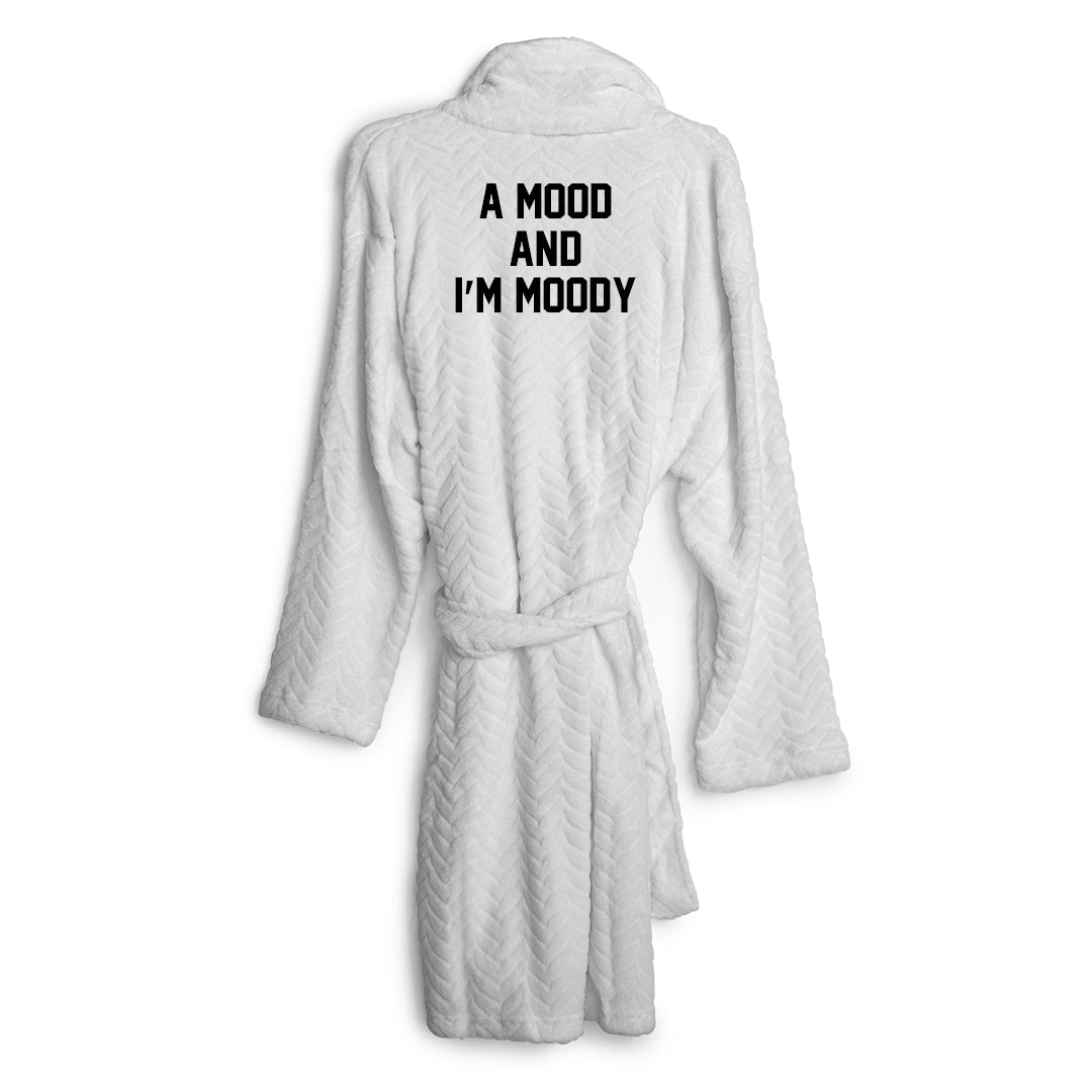 A MOOD AND I'M MOODY [ ROBE]