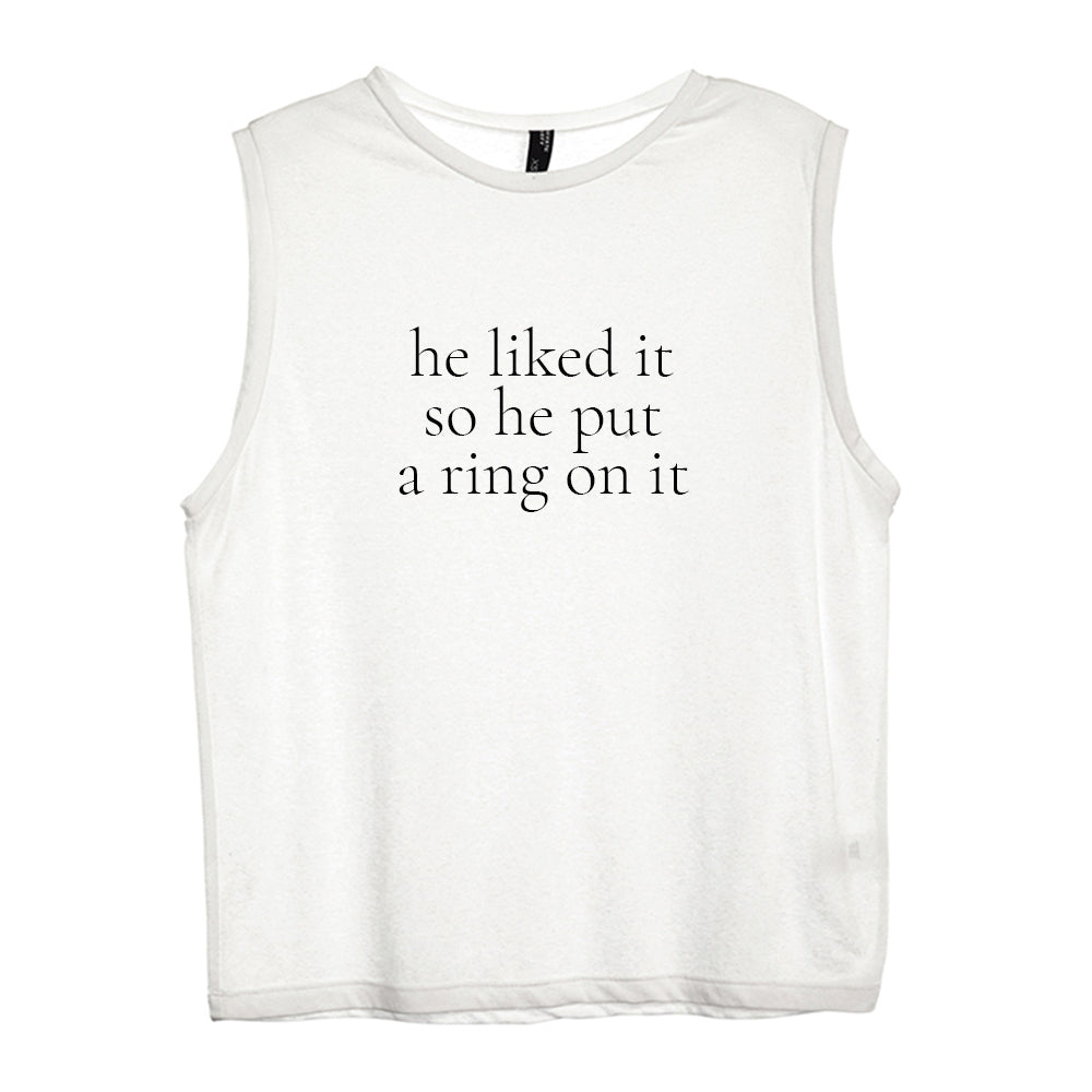 he liked it so he put a ring on it [WOMEN'S MUSCLE TANK]