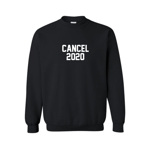 CANCEL 2020 [UNISEX CREWNECK SWEATSHIRT]