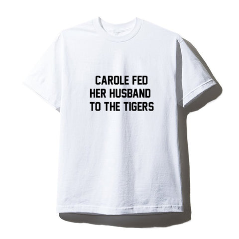 CAROLE FED HER HUSBAND TO THE TIGERS [UNISEX TEE]