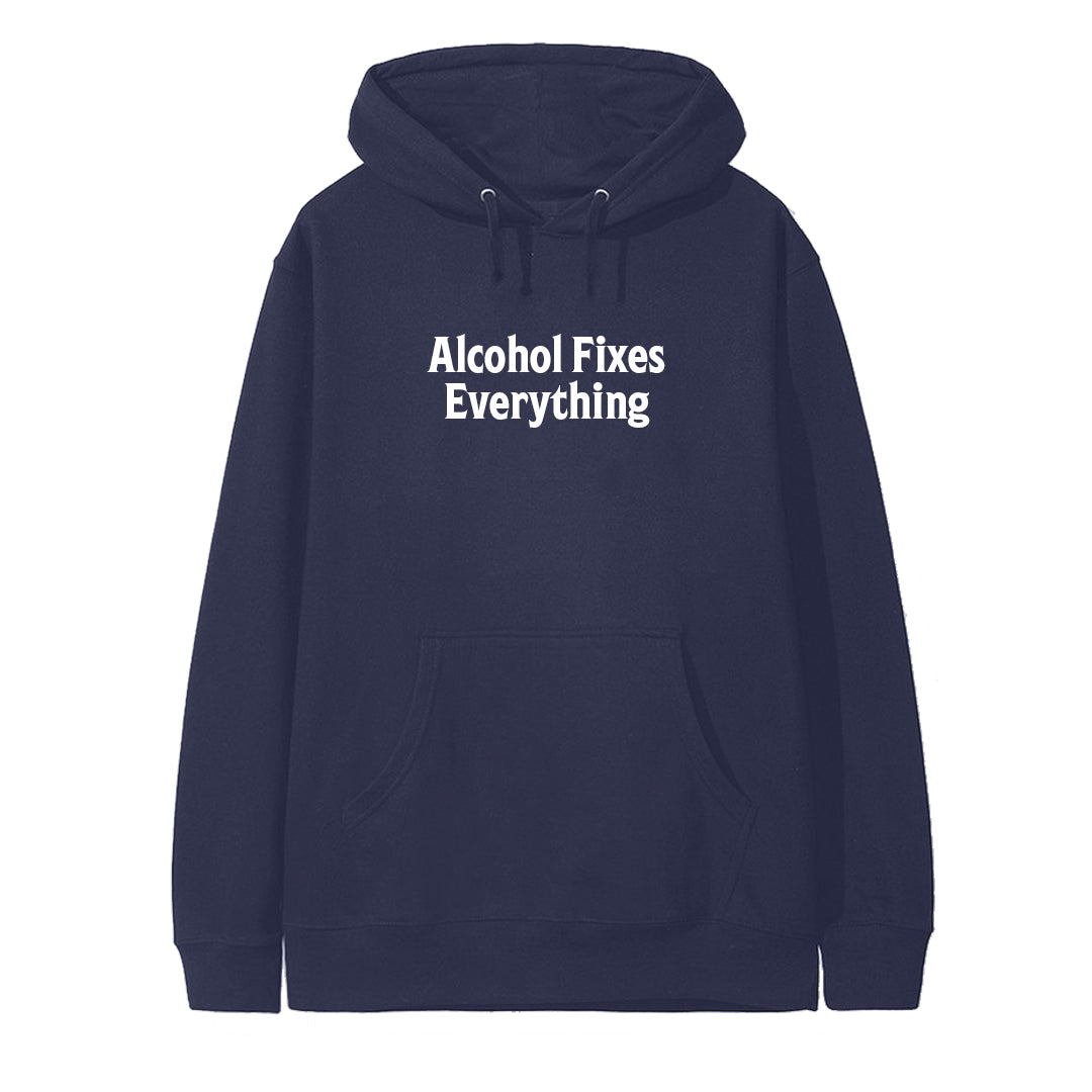 ALCOHOL FIXES EVERYTHING [HOODIE]