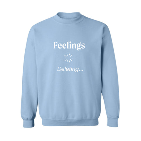 Feelings Deleting [UNISEX CREWNECK SWEATSHIRT]