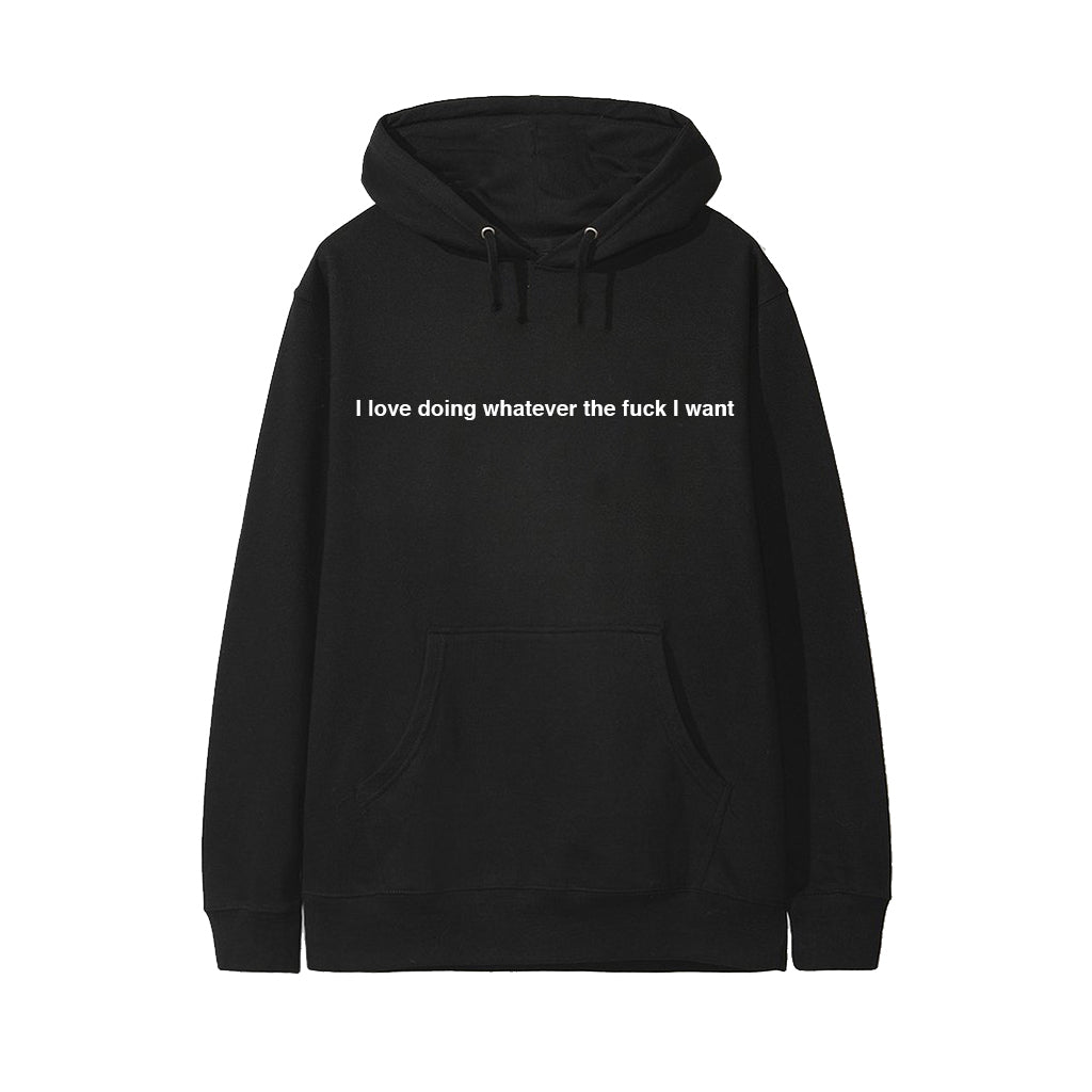 I LOVE DOING WHATEVER THE FUCK I WANT [HOODIE]