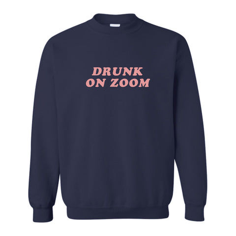 DRUNK ON ZOOM [UNISEX CREWNECK SWEATSHIRT]
