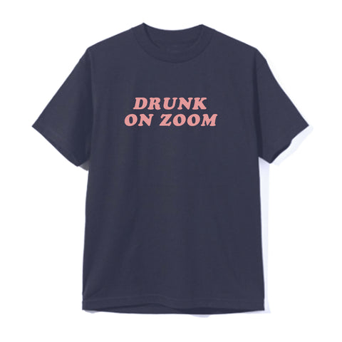 DRUNK ON ZOOM [UNISEX TEE]