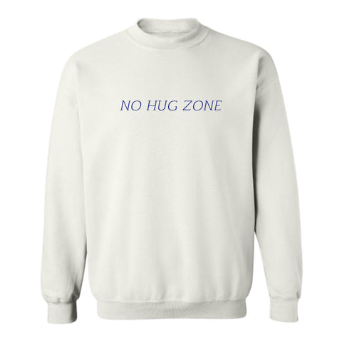 NO HUG ZONE [UNISEX CREWNECK SWEATSHIRT]