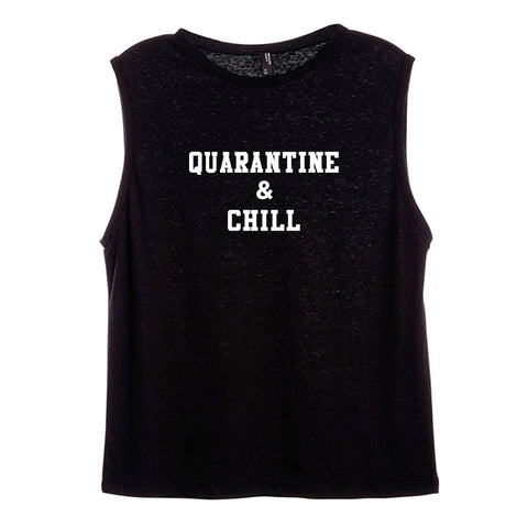 QUARANTIE & CHILL [WOMEN'S MUSCLE TANK]