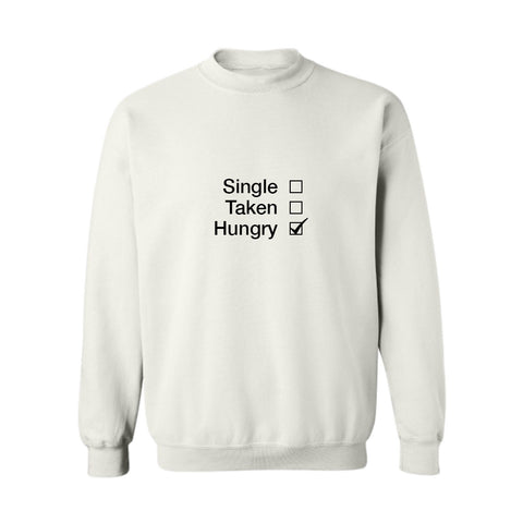 Single Taken Hungry [UNISEX CREWNECK SWEATSHIRT]