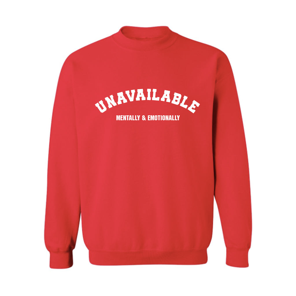 UNAVAILABLE MENTALLY & EMOTIONALLY [UNISEX CREWNECK SWEATSHIRT]