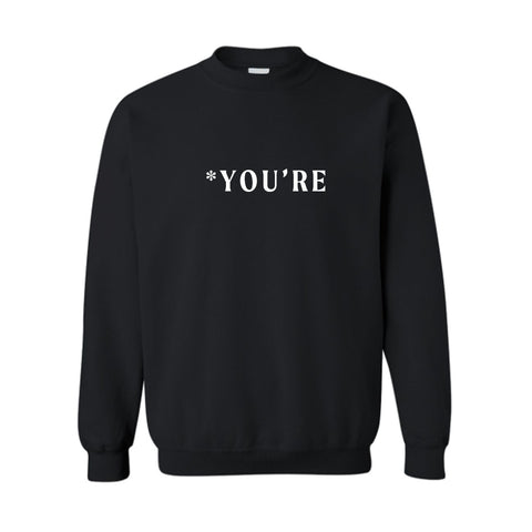 *YOU'RE [UNISEX CREWNECK SWEATSHIRT]