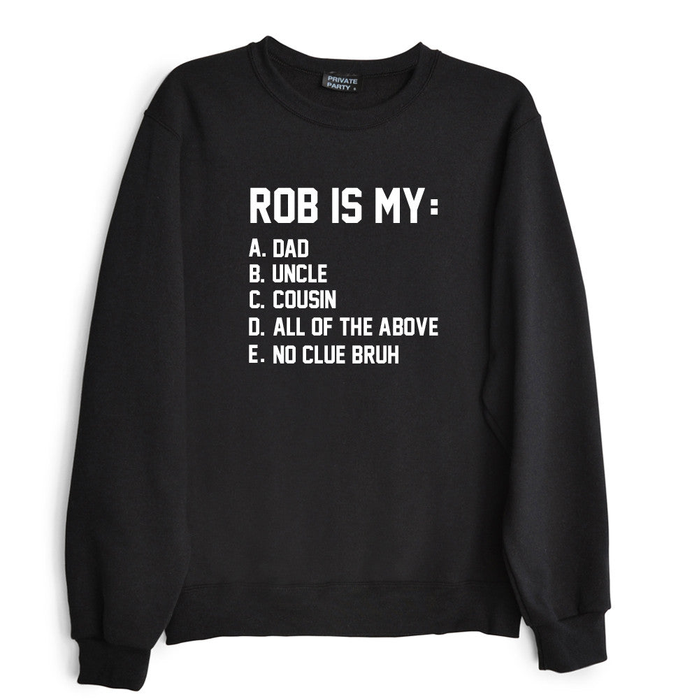 ROB IS MY...