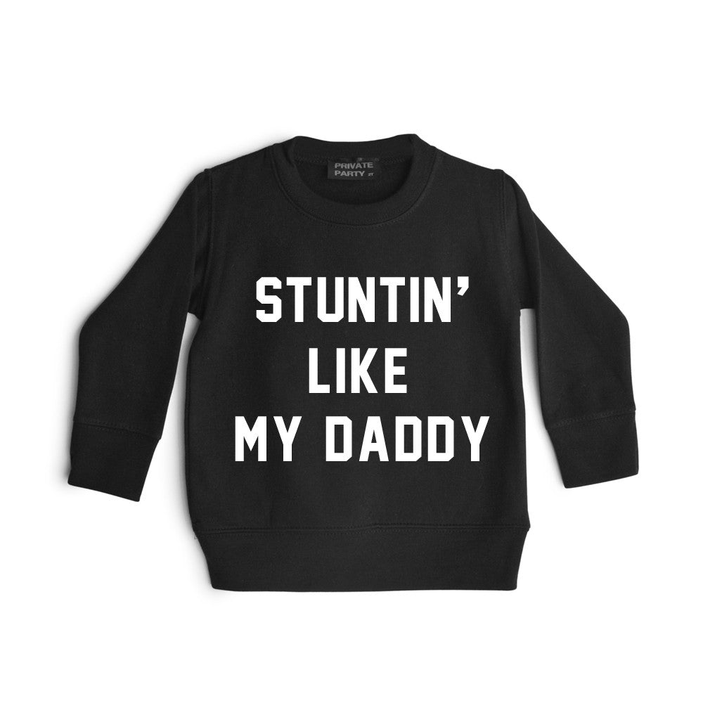 STUNTIN' LIKE MY DADDY [TODDLER SWEATSHIRT]