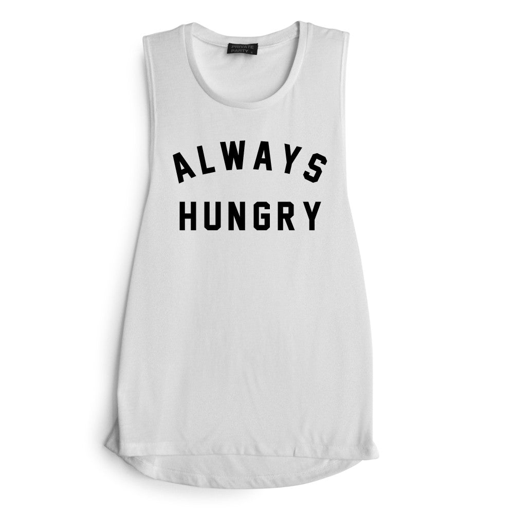 ALWAYS HUNGRY [MUSCLE TANK]