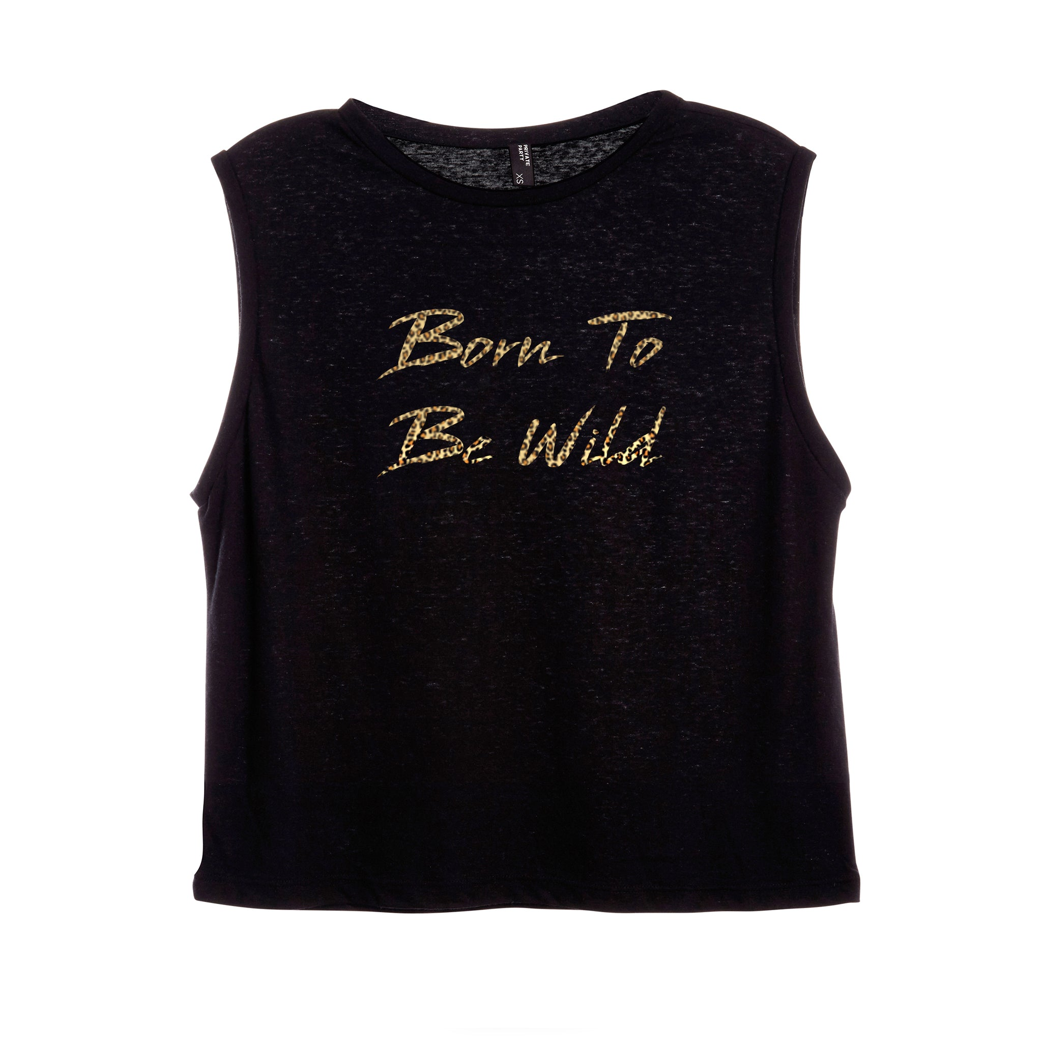 BORN TO BE WILD W/ CHEETAH TEXT [WOMEN'S MUSCLE TANK]