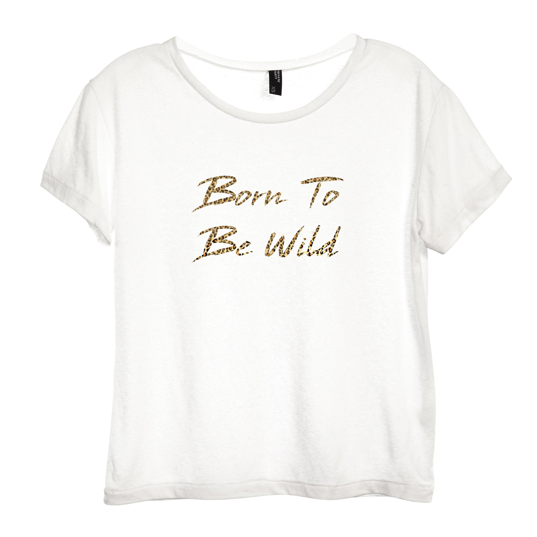 BORN TO BE WILD W/ CHEETAH TEXT [DISTRESSED WOMEN'S 'BABY TEE']