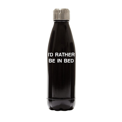 I'D RATHER BE IN BED [WATER BOTTLE]