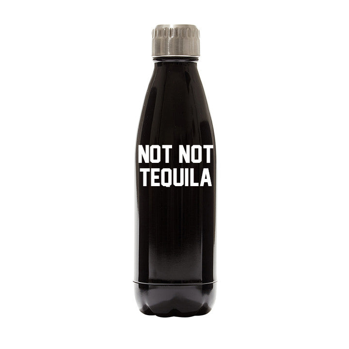 NOT NOT TEQUILA  [WATER BOTTLE]