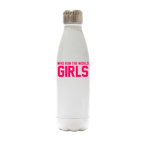 WHO RUN THE WORLD GIRLS  [WATER BOTTLE]