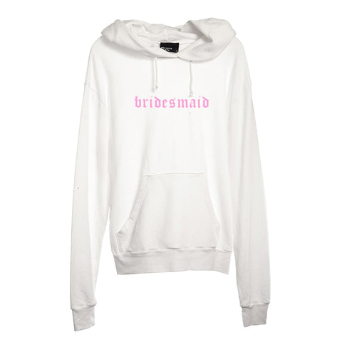 BRIDESMAID // NEW FONT [UNISEX HOODIE]