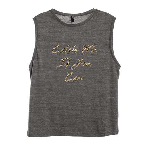 CATCH ME IF YOU CAN W/ CHEETAH TEXT [WOMEN'S MUSCLE TANK]