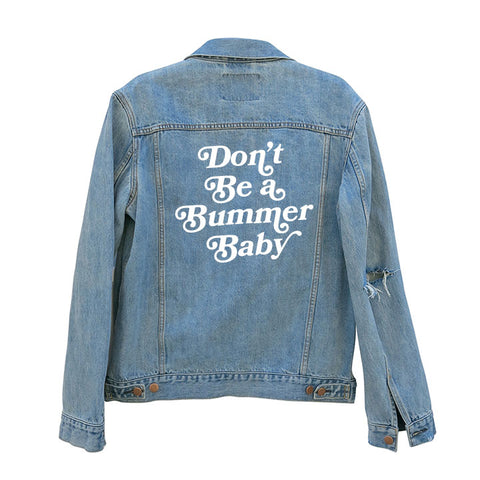 DON'T BE A BUMMER BABY [UNISEX DISTRESSED JEAN JACKET W/ LIP PATCH]