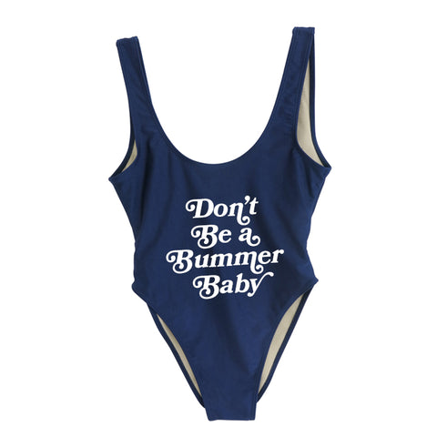 DON'T BE A BUMMER BABY  [SWIMSUIT]