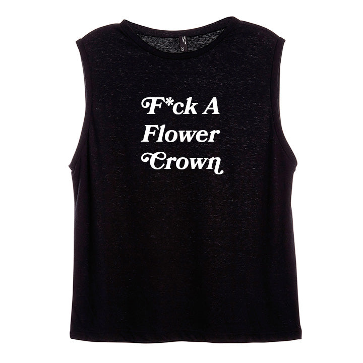 F*CK A FLOWER CROWN [WOMEN'S MUSCLE TANK]