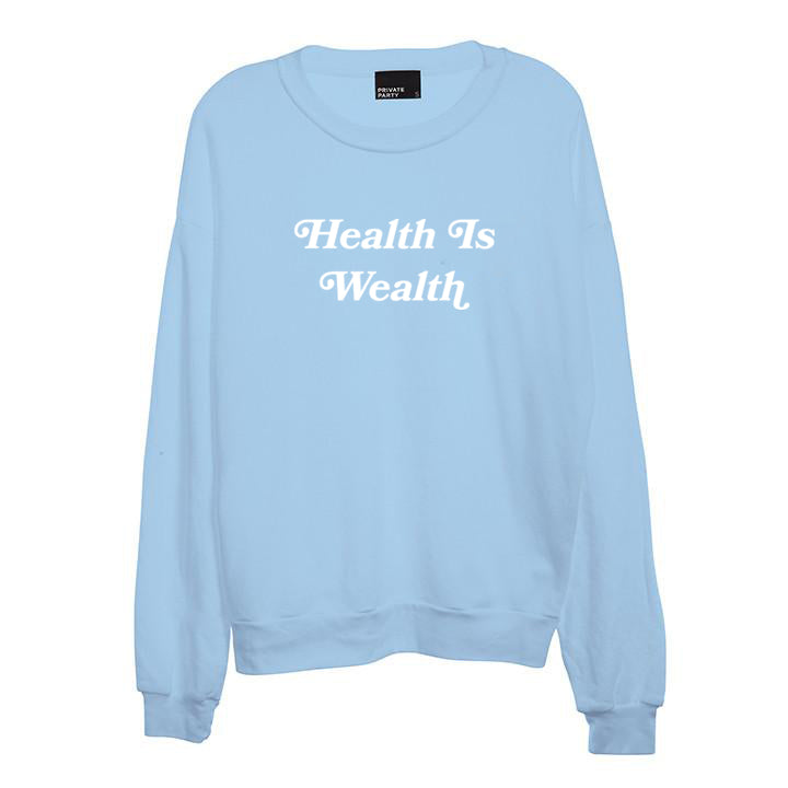 HEALTH IS WEALTH [UNISEX CREWNECK SWEATSHIRT]