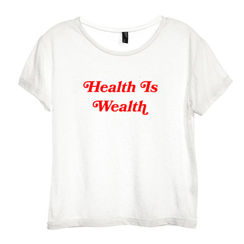 HEALTH IS WEALTH [DISTRESSED WOMEN'S 'BABY TEE']