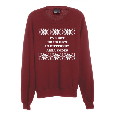 I'VE GOT HO HO HO'S IN DIFFERENT AREA CODES [UNISEX CREWNECK SWEATSHIRT]