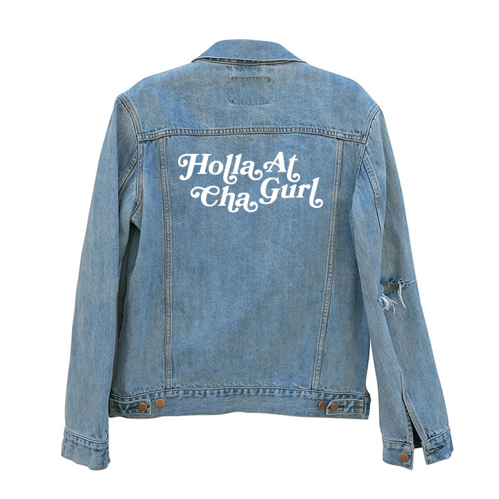 HOLLA AT CHA GURL [UNISEX DISTRESSED JEAN JACKET]