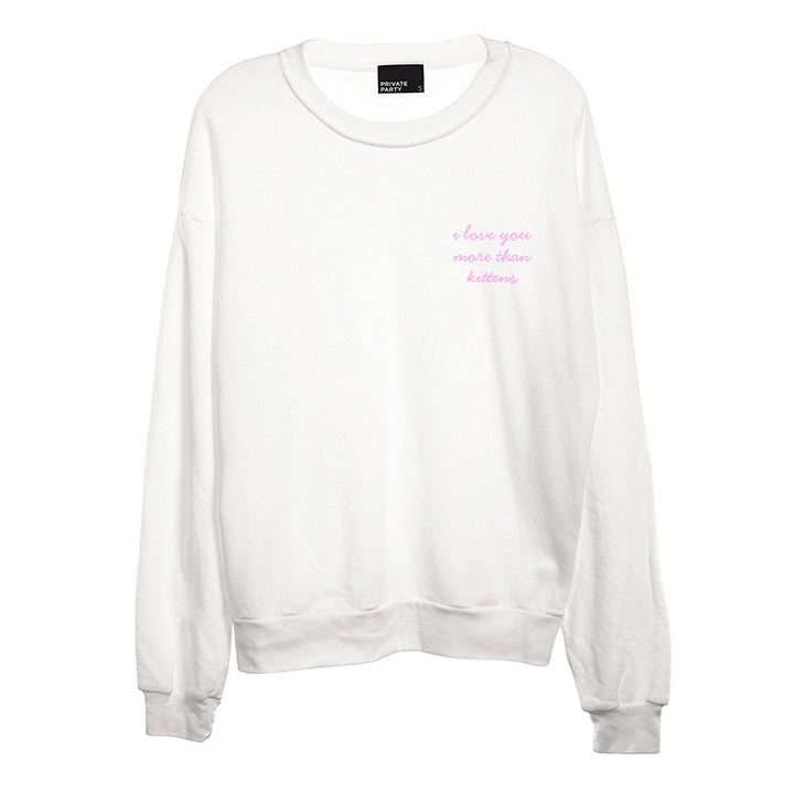 I LOVE YOU MORE THAN KITTENS [UNISEX CREWNECK SWEATSHIRT]