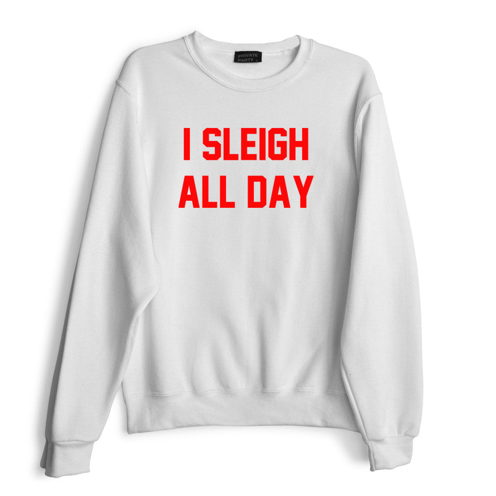 I SLEIGH ALL DAY [RED TEXT // SWEATSHIRT]