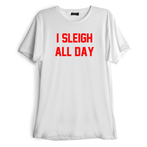 I SLEIGH ALL DAY [RED TEXT // TEE]