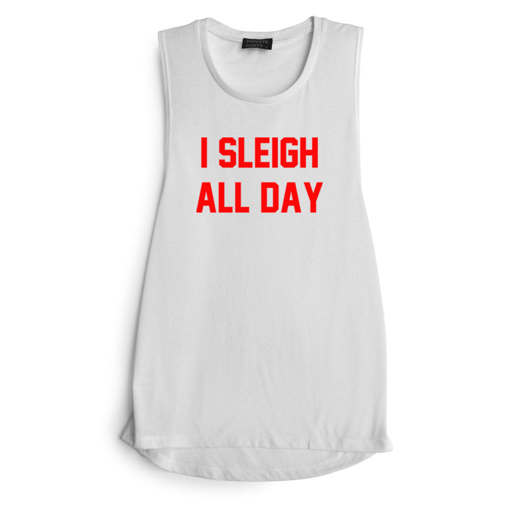 I SLEIGH ALL DAY [ RED TEXT // MUSCLE TANK]