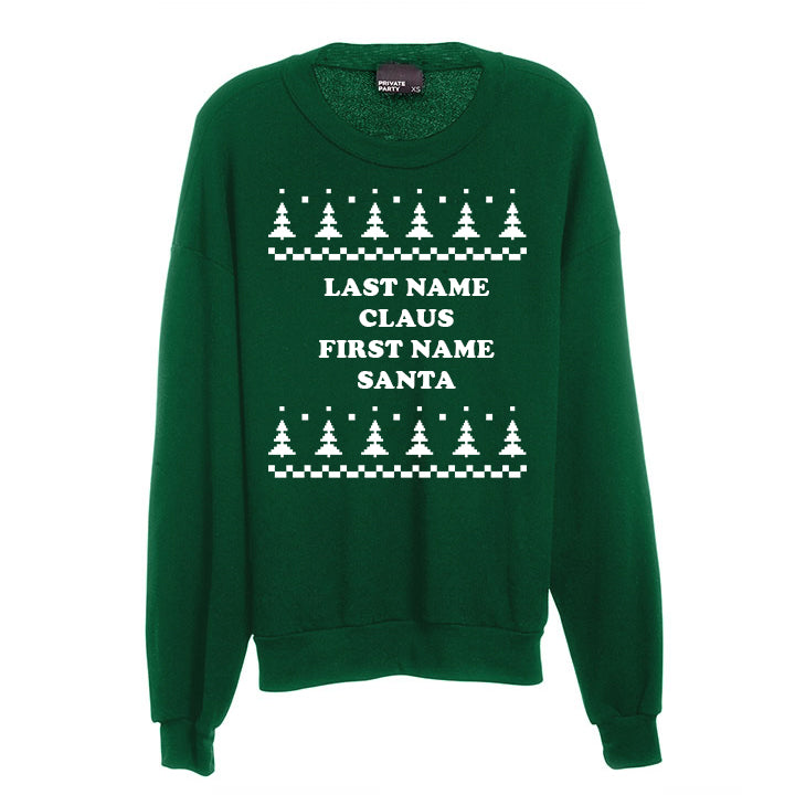 LAST NAME CLAUS FIRST NAME SANTA [UNISEX CREWNECK SWEATSHIRT]