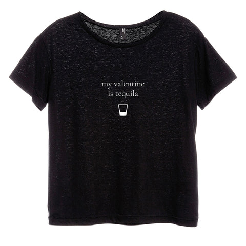 MY VALENTINE IS TEQUILA [DISTRESSED WOMEN'S 'BABY TEE']